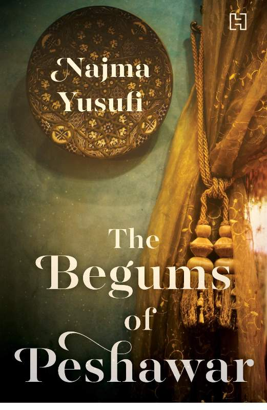 The Begums Of Peshawar: An Engaging Saga of the Durrani Daughters