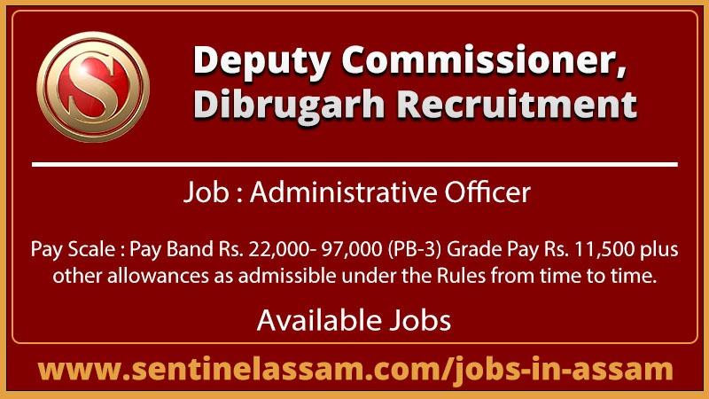 Deputy Commissioner, Dibrugarh Recruitment