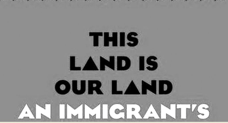 This Land is Our Land: An Immigrants Manifesto