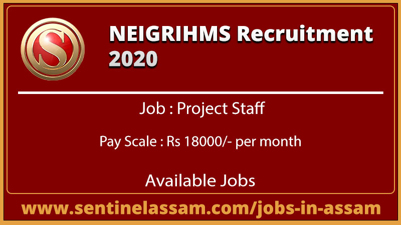 NEIGRIHMS Recruitment 2020 for Project Staff